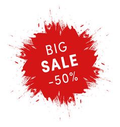 big sale promo sign grunge red ink spot on white vector image