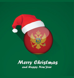 flag of montenegro merry christmas and happy new vector image
