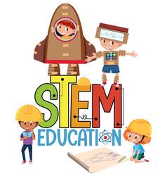 stem education logo with kids wearing engineer vector image