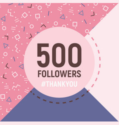 500 followers thank you card social network banner vector image