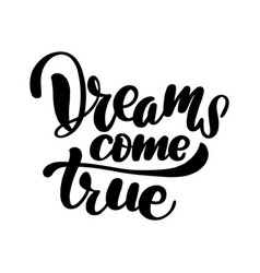 dreams come true lettering card vector image
