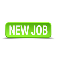new job green 3d realistic square isolated button vector image