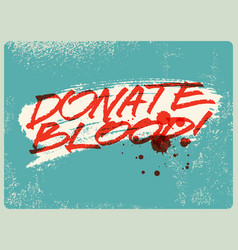 Blood donation grunge vintage handwritten poster vector