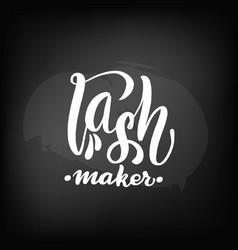 Chalkboard blackboard lettering lash maker vector