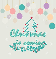 Christmas is coming vector