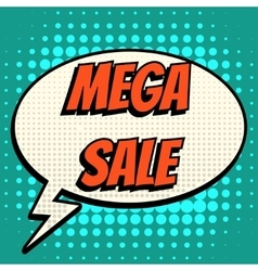 Mega sale comic book bubble text retro style vector image