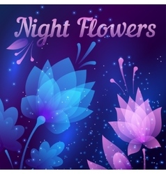 Beautiful futuristic night flowers Abstract card vector