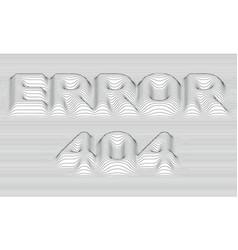 Error 404 striped background vector