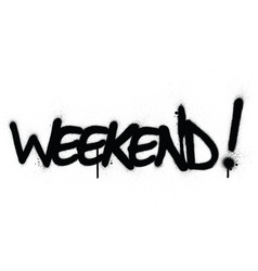 Graffiti weekend word sprayed in black over white vector