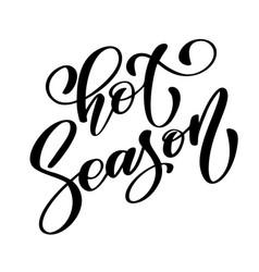 hot season text hand drawn summer lettering vector image