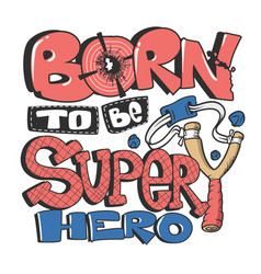 born to be a super dude slogan graphic for kids vector image
