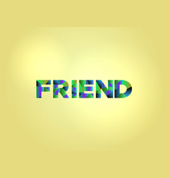 Friend concept colorful word art vector