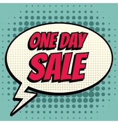 One day sale comic book bubble text retro style vector image
