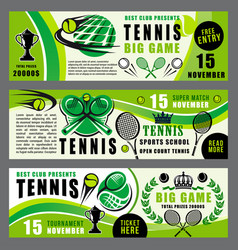 Tennis sport game school and tournament banners vector