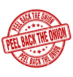 peel back the onion red grunge stamp vector image