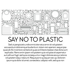 Say no to plastic banner with single-use plastics vector