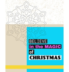 Believe in the magic of Christmas vector