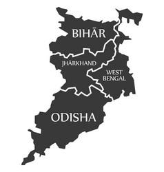 Bihar - jharkhand - west bengal - odisha map of vector