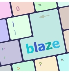 blaze word on keyboard key notebook computer vector image vector image