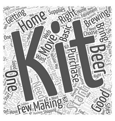 The Right Home Brewing Kit for You Word Cloud vector image