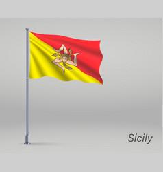 Waving flag sicily - region italy on vector