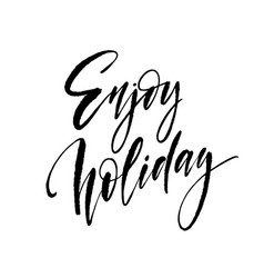 Enjoy holidays handlettering isolated on vector
