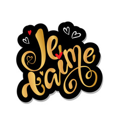 je taime i love you in french- hand lettering vector image