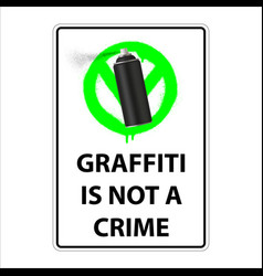 sign graffiti is not a crime permission sign vector image