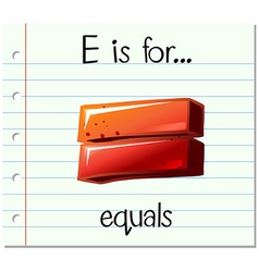Flashcard letter E is for equals vector image vector image
