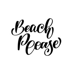 Beach please text hand drawn summer lettering vector