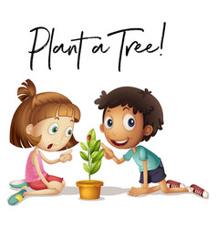 Phrase expression for plant a tree with kids and vector