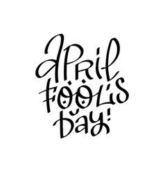april fool s day - hand drawn black lettering vector image