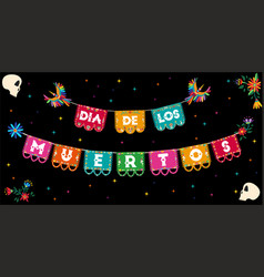 Day of the dead mexican paper flags vector