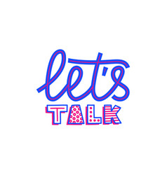 lets talk text - hand draw doodle lettering vector image