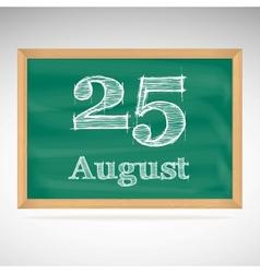 August 25 inscription in chalk on a blackboard vector