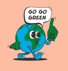 go green concept with walking comic vintage earth vector image