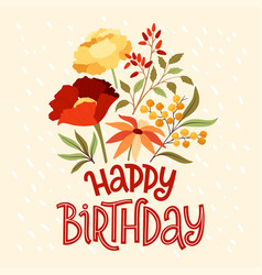 happy birthday lettering floral bouquet vector image