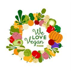 we love vegan food for healthy diet vector image