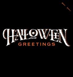 Halloween Greetings hand lettering vector image
