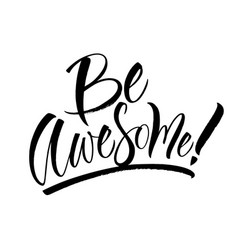 be awesome lettering vector image