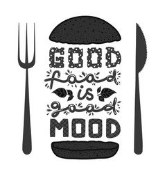 Burger quotes good food is good mood vector