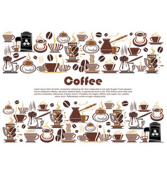 Coffee banner with hot drink and beverage border vector