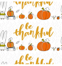 Be thankful thanksgiving pattern seamless vector