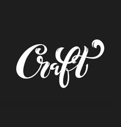 Craft beer logo handwritten lettering for vector