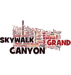 Grand canyon skywalk text background word cloud vector
