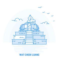 wat chedi luang blue landmark creative background vector image