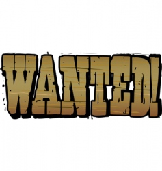 wanted lettering vector image vector image