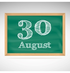 August 30 inscription in chalk on a blackboard vector