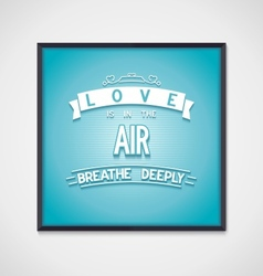 Poster love is in air breadeeply vector