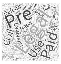 Pre paid legal Are you really going to use it Word vector image